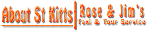 Rose & Jim's Taxi & Tour Service - About St Kitts